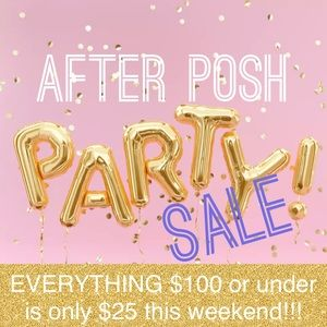 AFTER PARTY SALE! EVERYTHING $100 & less is $25!